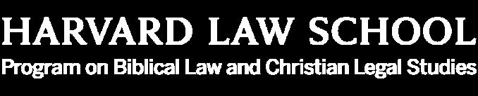 Harvard Law School Program on Biblical Law and Christian Legal Studies